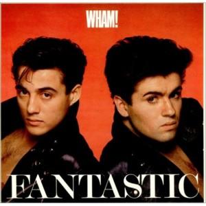 """Wham!  """"Fantastic"""" (LP)"""